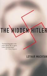 The Hidden Hitler - Lothar Machtan
