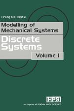 Modelling of Mechanical Systems: Discrete Systems v.1 : Discrete Systems - Francois Axisa