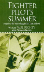 Fighter Pilot's Summer : Sequal to the Best-Selling Fighter Pilot - Paul Richey