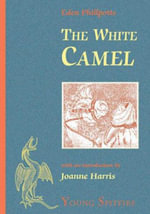 The White Camel : A Story of Arabia - Eden Phillpotts