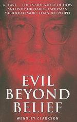 Evil Beyond Belief - Wensley Clarkson