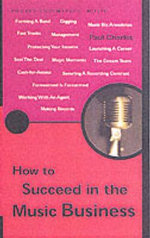 How to Succeed in the Music Business : Pocket Essentials - Paul Charles