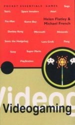 Videogaming : Pocket Essentials : Games - Helen Flatley