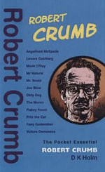 Robert Crumb : Pocket Essentials - D.K. Holm