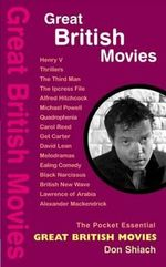 Great British Movies : The Pocket Essential - Don Shiach