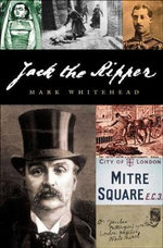Jack the Ripper : Pocket essentials: History - Mark Whitehead