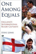 One Among Equals : England's International Rugby Captains - Steve Lewis