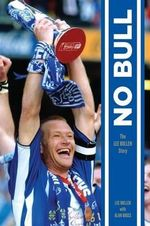 No Bull : The Lee Bullen Story - Lee Bullen
