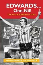 Edwards ... One-Nil! : The Keith Edwards Story - Keith Edwards