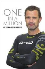 One in a Million : My Story - Steve Prescott