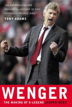 Wenger : The Making of a Manager - Jasper Rees