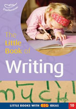 The Little Book of Writing : Little Books with Big Ideas - Helen Campbell