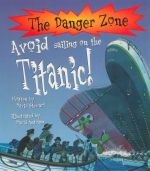 Avoid Sailing on the Titanic! : The Danger Zone - David Stewart