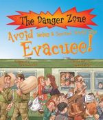 Avoid Being a Second World War Evacuee : The Danger Zone - Simon Smith