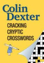 Cracking Cryptic Crosswords - Colin Dexter