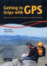 Getting to Grips with GPS : Mastering the Skills of GPS Navigation and Digital Mapping - Peter Judd