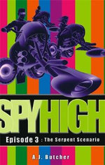 Spy High 1 : The Serpent Scenario - A. J. Butcher