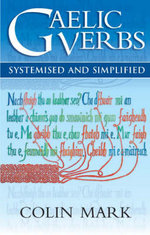 Gaelic Verbs : Systemised and Simplified - Colin B. D. Mark