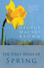 The First Wash of Spring - George Mackay Brown