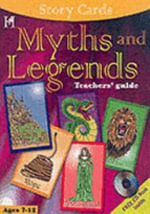 Myths and Legends : Teachers' Guide: Ages 8-12 - Lois Walfrid Johnson