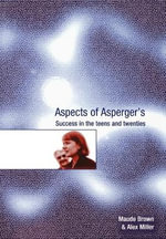 Aspects of Asperger's : Success in the Teens and Twenties - Maude Brown