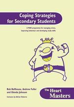Heart Masters - Coping Strategies for Secondary Students : A PSHE Programme for Managing Stress, Improving Behaviour and Developing Study Skills - Bob Bellhouse