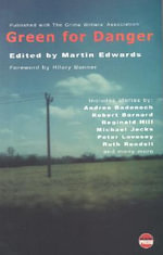Green for Danger 2003 : The Official Anthology of the Crime Writers' Association