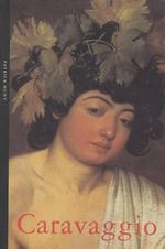 Caravaggio : Life And Times - Patrick Hunt