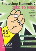 Photoshop Elements 2 Zero to Hero - Tom Arah