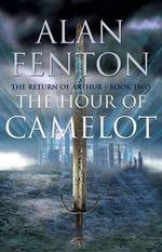 The Hour of Camelot - Alan Fenton