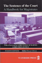 The Sentence of the Court : A Handbook for Magistrates - Michael Watkins