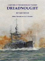Dreadnought : A History of the Modern Battleship - Richard Hough