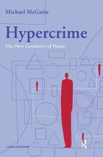 Hypercrime : The New Geometry of Harm - Michael McGuire