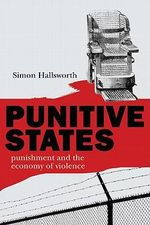Punitive States : Punishment and the Economy of Violence - Simon Hallsworth