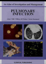 Pulmonary Infection : An Atlas of Investigation and Management - Adam T Hill