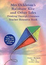 Mrs Ockleton's Rainbow Kite and Other Tales : Thinking Through Literature - Garry Burnett