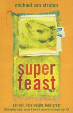 Superfeast : Food and Juices for Health - Michael van Straten