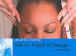 Understanding Indian Head Massage - Kush Kumar