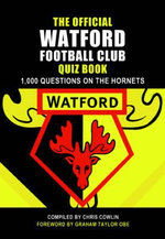 The Official Watford Quiz Book : 1,000 Questions on the Hornets - Chris Cowlin