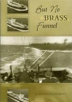 But No Brass Funnel - Douglas J. Stewart