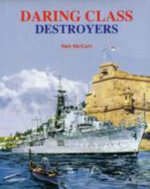 Daring Class Destroyers : In British, Australian, Canadian & Dutch Service - Neil McCart