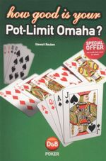 How Good is Your Pot-Limit Omaha? - Stewart Reuben