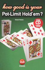 How Good Is Your Pot-Limit Hold'Em? : Includes Free CD - Stewart Reuben