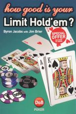 How Good is Your Limit Hold'em? - Byron Jacobs