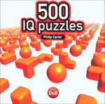 Boost Your Brainpower : 500 IQ Puzzles - Philip J. Carter