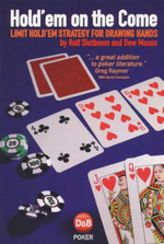 Hold'em On the Come : Limit Hold'em Strategy for Drawing Hands - Rolf Slotboom