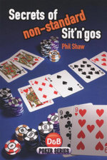 Secrets of Non-Standard Sit 'n' Gos - Phil Shaw