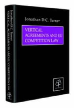 Vertical Agreements and Eu Competition Law - Jonathan D.C. Turner