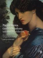 Proserpina : Goethe's Melodrama with Music by Carl Eberwein, Orchestral Score and Piano Reduction - Johann Wolfgang von Goethe