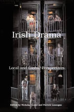 Irish Drama : Local and Global Perspectives - Nicholas Grene